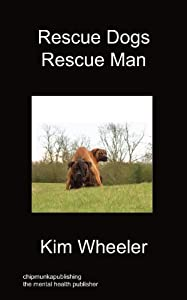 Rescue Dogs Rescue Man by Chipmunkapublishing