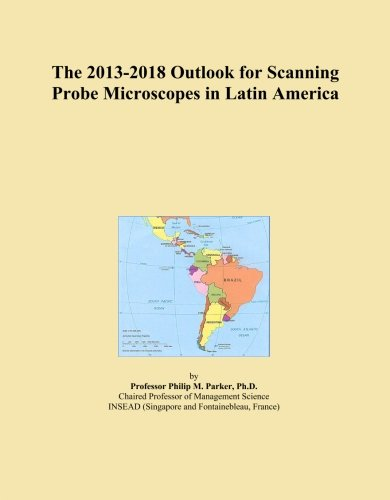 The 2013-2018 Outlook For Scanning Probe Microscopes In Latin America