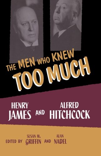 The Men Who Knew Too Much: Henry James and Alfred Hitchcock