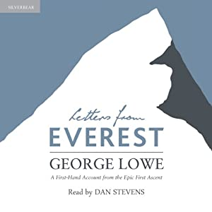 Letters from Everest: A First-Hand Account from the Epic First Ascent | [George Lowe, Huw Lewis-Jones]