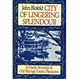 City of Lingering Splendour (0877735069) by Blofeld, John