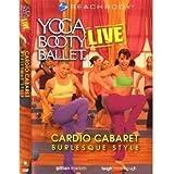 Yoga Booty Ballet Live: Cardio Cabaret, Burlesque Style!