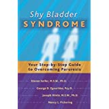 Shy Bladder Syndrome: Your Step-by-step Guide to Overcoming Paruresis by Zgourides, George D., Himle, Joseph,...