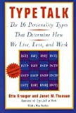 img - for Otto Kroeger: Type Talk : The 16 Personality Types That Determine How We Live, Love, and Work (Paperback - Anniv. Ed.); 1989 Edition book / textbook / text book