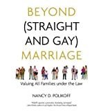 img - for Beyond (straight and Gay) Marriage: Valuing All Families Under the Law (Queer Ideas) (Paperback) - Common book / textbook / text book