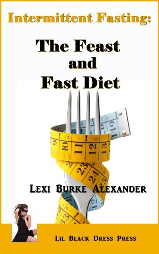 Intermittent Fasting: The Feast and Fast Diet