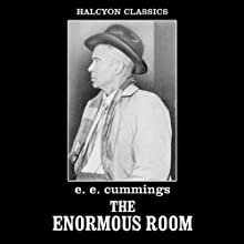 The Enormous Room (       UNABRIDGED) by E. E. Cummings Narrated by Ken Kliban