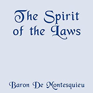 The Spirit of the Laws | [Baron De Montesquieu]