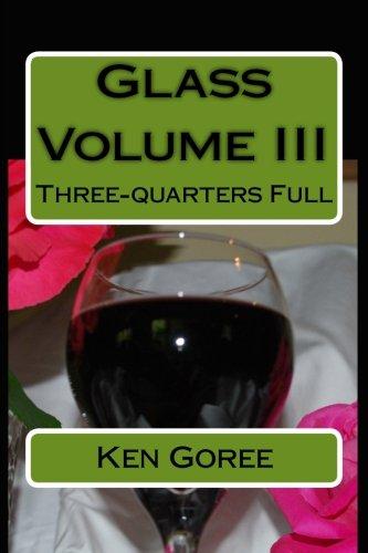 Glass: Three-Quarters Full: 3