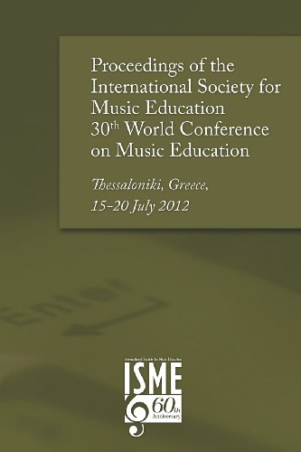 Proceedings of the International Society for Music Education 30th World Conference on Music Education: Thessaloniki, Gre