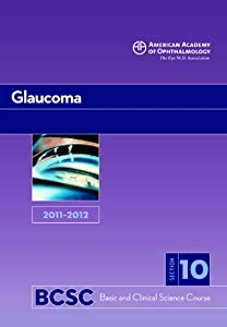 - Basic and Clinical Science Course, Section 10: Glaucoma  by George A. Cioffi MD
