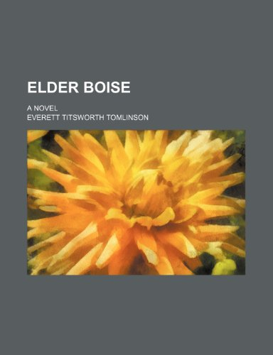 Elder Boise; a novel