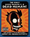 Futurama the Only Good Human Is a Dead Human! Tin Cubicle Sign