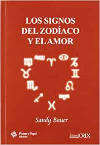 Los signos del zodíaco y el amor: Sandy Bauer: 9788496951563: Amazon