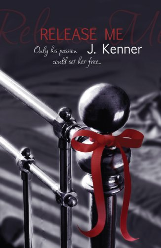J. Kenner - Release Me (Book 1: Stark Trilogy)