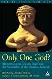 img - for Only One God?: Monotheism in Ancient Israel and the Veneration of the Goddess Asherah (Biblical Seminar) book / textbook / text book