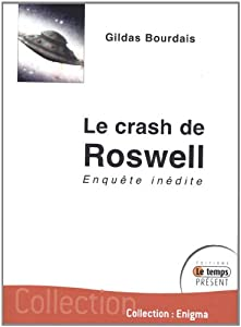 Le crash de Roswell (French Edition) Gildas Bourdais