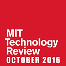 Audible Technology Review, October 2016 Periodical by  Technology Review Narrated by Todd Mundt