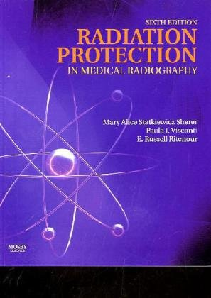 Radiation Protection in Medical Radiography, 6e
