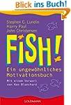 Fish! Ein ungew�hnliches Motivationsbuch