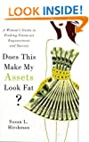Does This Make My Assets Look Fat?: A Woman's Guide to Finding Financial Empowerment and Success