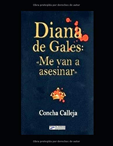 Diana de Gales Me van a asesinar  [Calleja, Concha] (Tapa Blanda)