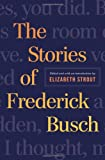 The Stories of Frederick Busch (0393239543) by Busch, Frederick