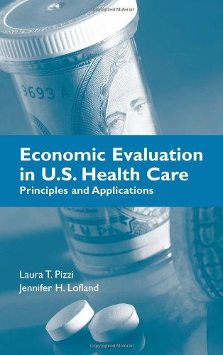 Economic Evaluation in U. S. Health Care 0763727466