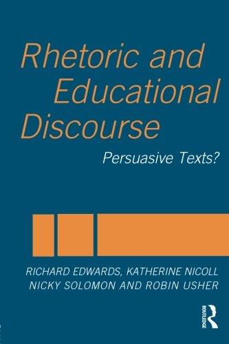 Rhetoric and Educational Discourse: Persuasive Texts