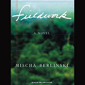 Fieldwork: A Novel | [Mischa Berlinski]