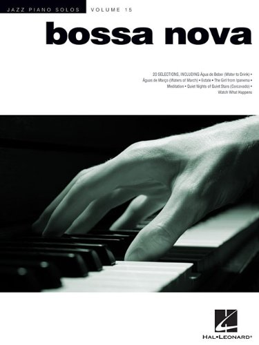 Bossa Nova: Jazz Piano Solos Series, Vol. 15 (Jazz Piano Solos (Numbered))