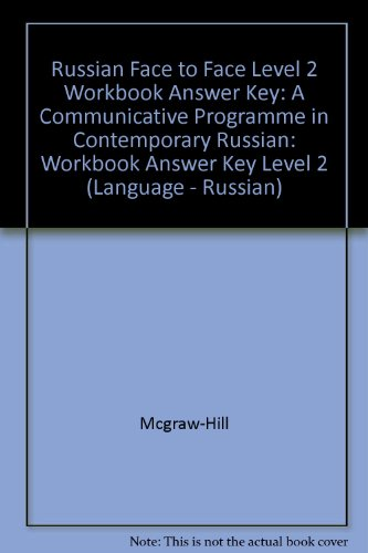 Russian Face to Face: Workbook Answer Key Level 2: A Communicative Programme in Contemporary Russian (English and Russia