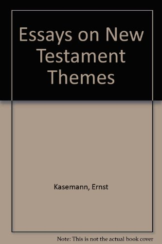 essays on new testament themes kasemann Scopri essays on new testament themes (studies in biblical theology) di ernst kã€semann: spedizione gratuita per i clienti prime e per ordini a partire da 29.