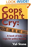 Cops Don't Cry: A book of help and ho...