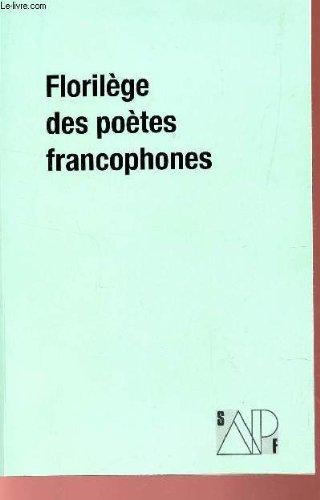 Le Florilège des auteurs et poètes de la francophonie 2011 : anthologie internationale de la Poésie contemporaine