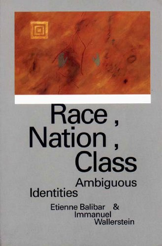Race, Nation, Class: Ambiguous Identities (with Etienne Balibar)Immanuel Wallerstein