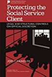 img - for Protecting the Social Service Client: Legal and Structural Controls on Official Discretion book / textbook / text book