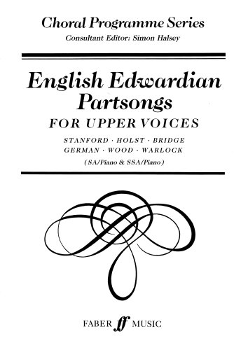 English Edwardian Partsongs for Upper Voices: SA/Piano & SSA/Piano (Faber Edition)