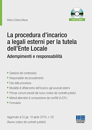 La procedura d'incarico a legali esterni per la tutela dell'ente locale. Adempimenti e responsabilità. Con CD-ROM