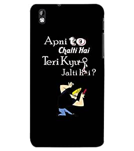 HTC DESIRE 816 APNI TO CHALTI HAI Back Cover by PRINTSWAG
