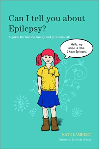 Can I tell you about Epilepsy?: A guide for friends, family and professionals (Can I tell you about...?)