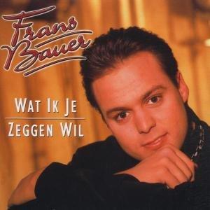 Frans Bauer - Wat Ik Je Zeggen Wil - Zortam Music