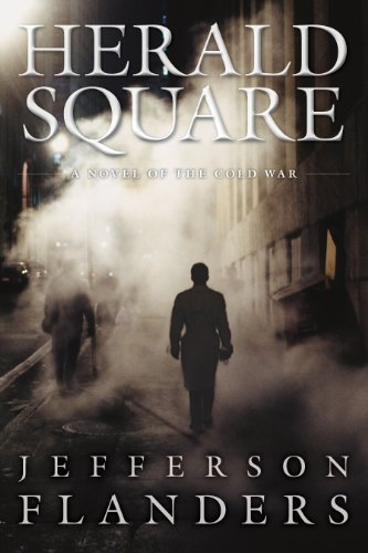 Here's your chance to save 80% on a story of intrigue and deception…  Herald Square: A novel of the Cold War by Jefferson Flanders