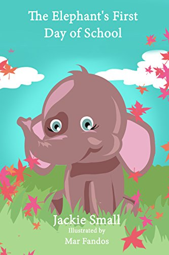 The Elephant's First Day of School cover