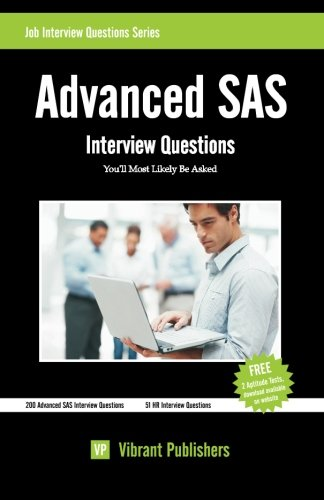 Advanced SAS Interview Questions You'll Most Likely Be Asked [Publishers, Vibrant] (Tapa Blanda)