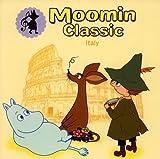ムーミンの旅するクラシック 8.イタリアの旅
