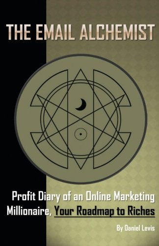 the-email-alchemist-profit-diary-of-an-online-marketing-millionaire-your-roadmap-to-riches