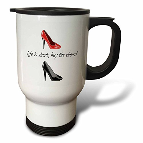 3dRose tm_172388_1 Life is Short Buy the Shoes, Picture of Shoes, Black Lettering, Travel Mug, 14-Ounce, Stainless Steel (High Heel Insulated Cup compare prices)