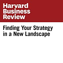 Finding Your Strategy in a New Landscape (Harvard Business Review) Other by Pankaj Ghemawat Narrated by Todd Mundt