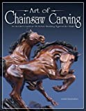 img - for Art of Chainsaw Carving: An Insider's Look at 18 Artists Working Against the Grain   [ART OF CHAINSAW CARVING] [Paperback] book / textbook / text book